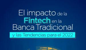 Impacto de la Fintech en la Banca Tradicional y las Tendencias para 2022
