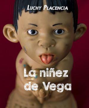 Portada de La niñez de Vega, de Luchy Placencia.