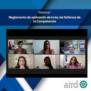 AIRD y ProCompetencia celebran webinar sobre Reglamento de la Ley de Defensa de la Competencia