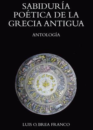 Portada de la obra Sapiencia poética de la Grecia antigua. Antología.