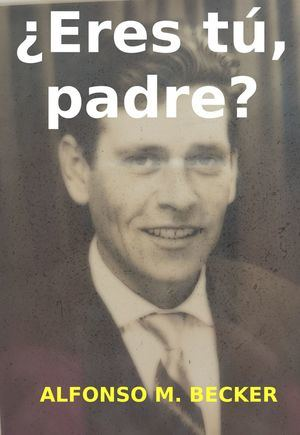 ¿Eres tú, padre?