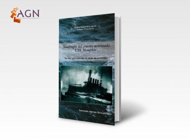 AGN pondrá en circulación libro sobre naufragio del USS Memphis