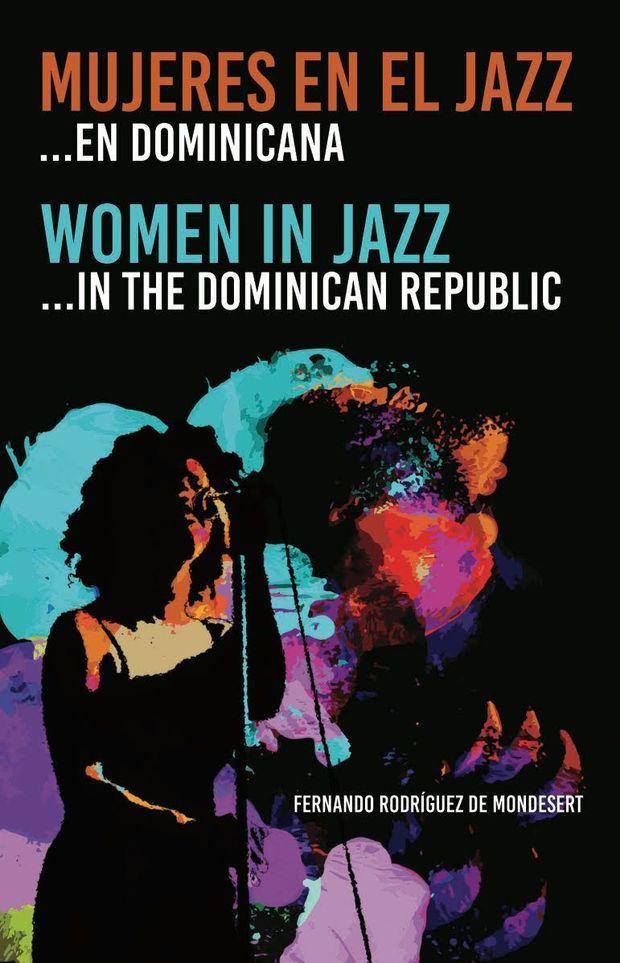 Fernando Rodríguez De Mondesert publica su segundo libro ¨Mujeres en el jazz …en Dominicana¨