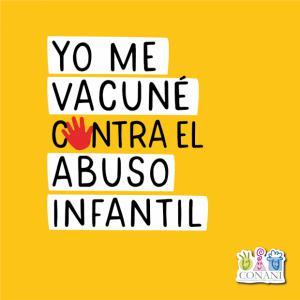 """Conani inicia campaña """"Yo me vacuné contra el abuso infantil"""""""
