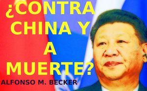 ¿Contra China y a muerte by  Alfonso M. Becker