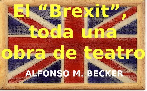"""El """"Brexit"""",  toda una obra de teatro."""