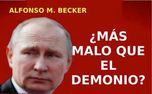 ¿Es Putin tan malo como el demonio_ ¿O es peor aún