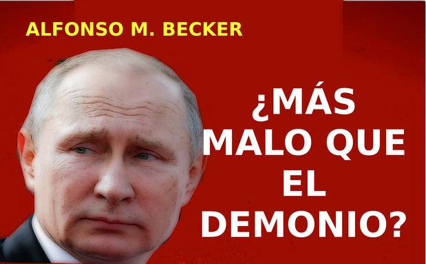 ¿Es Putin tan malo como el demonio? ¿O es peor aún?