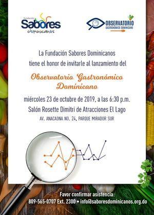 La Fundación Sabores Dominicanos tiene el placer de invitarle al lanzamiento del 'Observatorio Gastronómico Dominicano'.