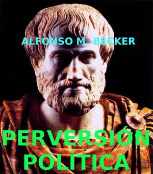 La perversiòn política.