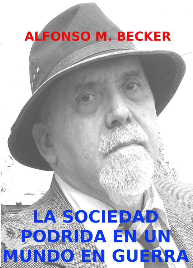 Una sociedad podrida en un mundo en guerra…
