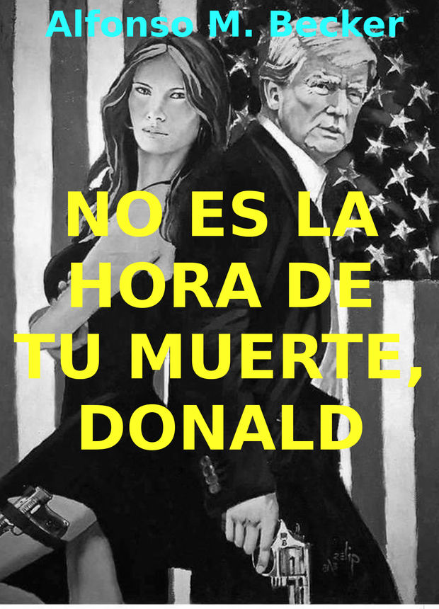 No es la hora de tu muerte, Donald…