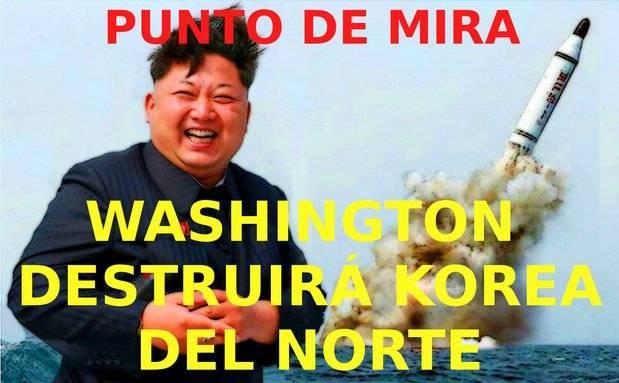 Washington destruirá Corea del Norte.