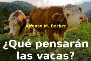 ¿Qué pensarán las vacas