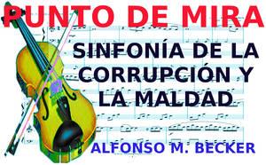Sinfonía de la  corrupción y de la maldad.
