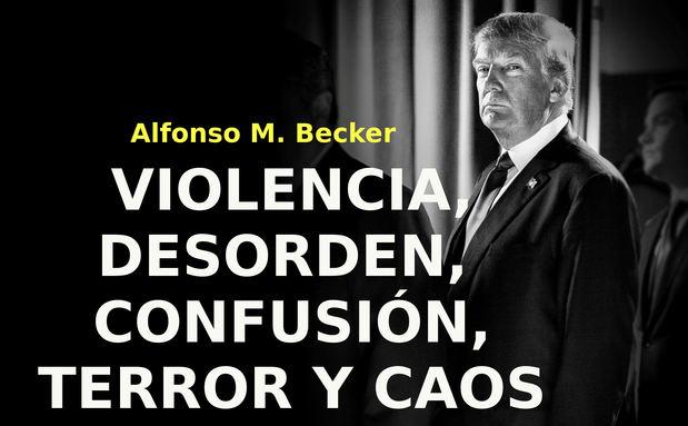 Violencia, desorden, confusión, terror y caos