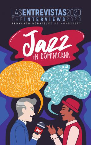 Jazz en Dominicana: Las Entrevistas 2020!! Tercer libro de Fernando Rodríguez
